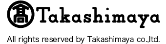 TAKASHIMAYA All rights reserved by Takashimaya Co.,Ltd.